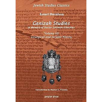 Genizah Studies In Memory of Doctor Solomon Schechter Liturgical and Secular Poerty Volume 3 by Davidson & Israel