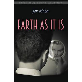 Earth as It Is by Maher & Jan