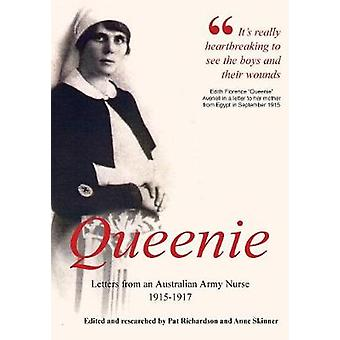 Queenie Letters from an Australian Army Nurse 19151917 by Richardson & Pat