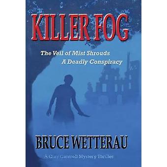 Killer Fog by Wetterau & Bruce