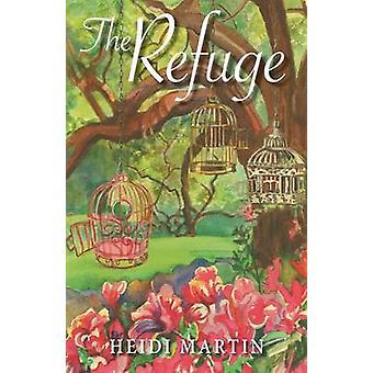The Refuge by Martin & Heidi