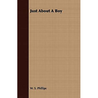 Just about a Boy by Phillips & W. S.