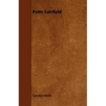 Patty Fairfield by Wells & Carolyn