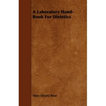 A Laboratory HandBook For Dietetics by Rose & Mary Swartz