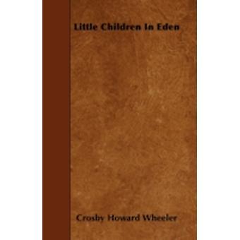 Little Children In Eden by Wheeler & Crosby Howard
