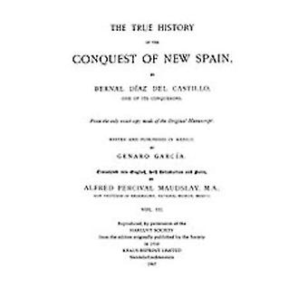 The True History of the Conquest of New Spain Volume 3 von Diaz Del Castillo & Bernal