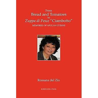 From Bread and Tomatoes to Zuppa di Pesce Ciambotto by del Zio & Rossana