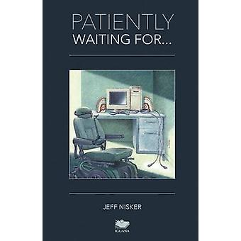 Patiently Waiting For... by Nisker & Jeff