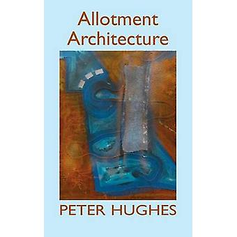 Allotment Architecture by Hughes & Peter