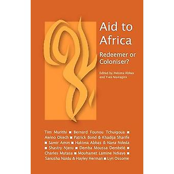 Aid to Africa Redeemer or Coloniser by Abbas & Hakima
