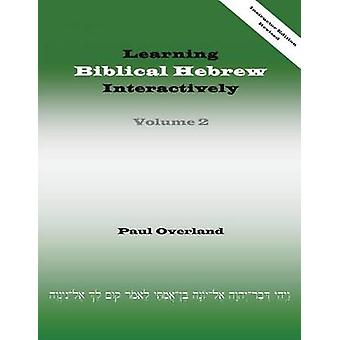 Learning Biblical Hebrew Interactively 2 Instructor Edition Revised by Overland & Paul