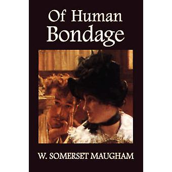 Of Human Bondage by Maugham & W. Somerset
