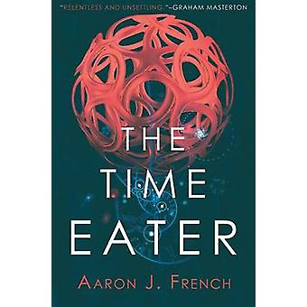 The Time Eater by French & Aaron J.