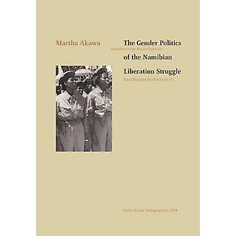The Gender Politics of the Namibian Liberation Struggle by Akawa & Martha