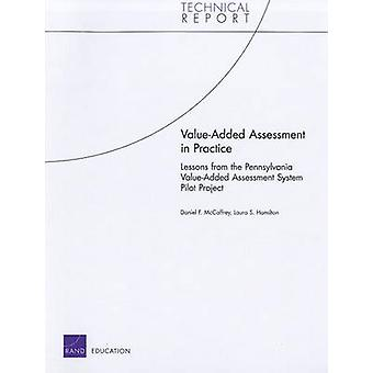 ValueAdded Assessment in Practice Lessons from the Pennsylvania ValueAdded Assessment System Pilot Project by McCaffrey & Daniel F.