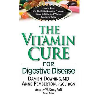 The Vitamin Cure for Digestive Disease by Downing & PhD & Damien