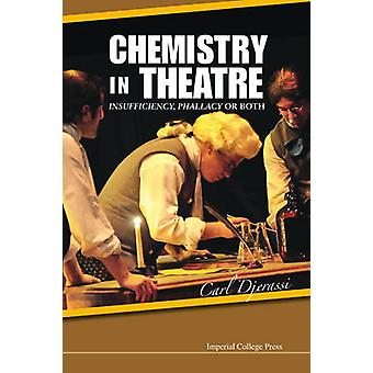 Chemistry in Theatre Insufficiency Phallacy or Both by Djerassi & Carl