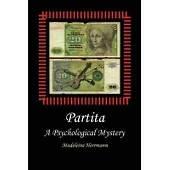 Partita A Psychological Mystery by Herrmann & Madeleine
