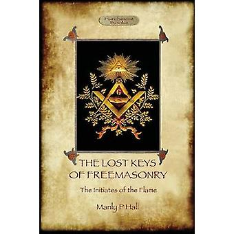 The Lost Keys of Freemasonry and The Initiates of the Flame by Hall & Manly Palmer