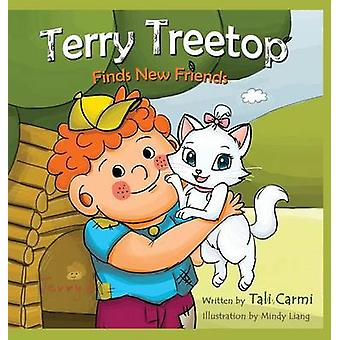 Terry Treetop Finds New Friends by Carmi & Tali