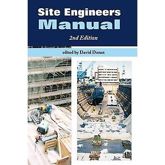 Site Engineers Manual by Edited by David K Doran