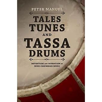 Tales - Tunes - and Tassa Drums - Retention and Invention into Indo-Ca