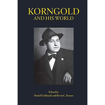 Korngold and His World by Daniel Goldmark - 9780691198293 Book