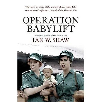 Operation Babylift - The incredible story of the inspiring Australian