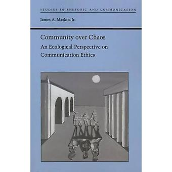 Community Over Chaos - An Ecological Perspective on Communication Ethi