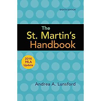The St. Martin's Handbook with 2016 MLA update by Andrea A. Lunsford