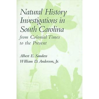 Natural History Investigations in South Carolina from Colonial Times