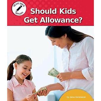Should Kids Get Allowance? by Janie Havemeyer - 9781684042067 Book