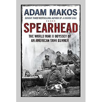 Spearhead - An American Tank Gunner - His Enemy and a Collision of Liv