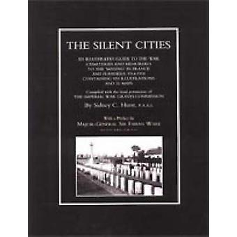 SILENT CITIES An Illustrated Guide to the War Cemeteries & Memori