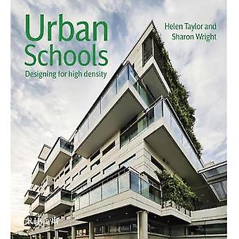 Urban Schools - Designing for High Density by Helen Taylor - 978185946