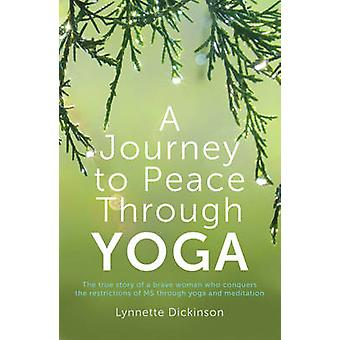 A Journey to Peace Through Yoga (2nd Revised edition) by Lynnette Dic