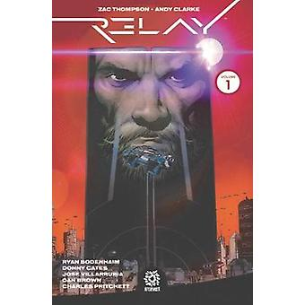 Relay TP Vol. 1 - Reality Denied by Zac Thompson - 9781949028010 Book