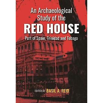 An Archaeological Study of the Red House - Port of Spain - Trinidad a