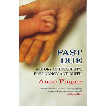 Past Due - Story of Disability - Pregnancy and Birth (New edition) by