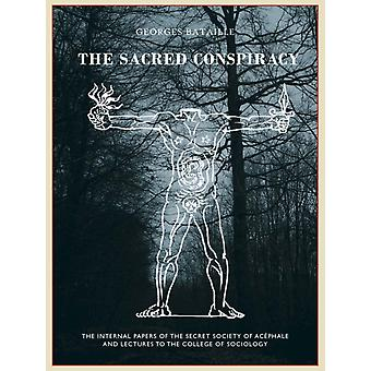 The Sacred Conspiracy by Bataille & Georges