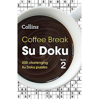 Coffee Break Su Doku Book 2 - 200 challenging Su Doku puzzles by Colli