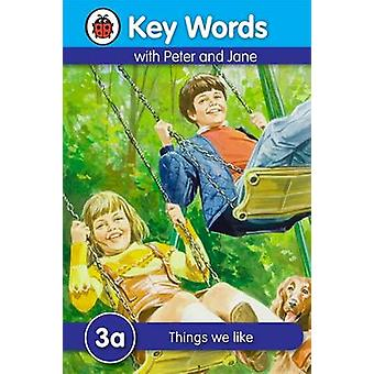 Key Words 3a Things we like