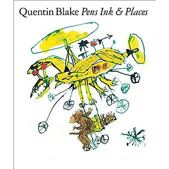 Quentin Blake Pens Ink  Places by Quentin Blake