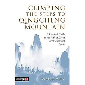 Climbing the Steps to Qingcheng Mountain - A Practical Guide to the Pa