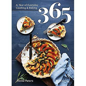 365 - A Year of Everyday Cooking and Baking by Meike Peters - 97837913