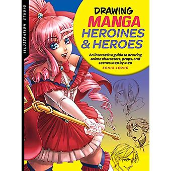 Illustration Studio - Drawing Manga Heroines and Heroes - An interactiv