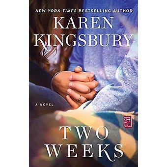 Two Weeks - A Novel by Karen Kingsbury - 9781501170041 Book