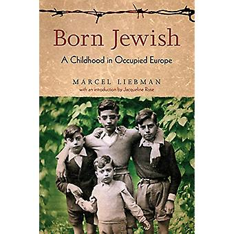 Born Jewish - A Childhood in Occupied Europe by Marcel Liebman - 97817