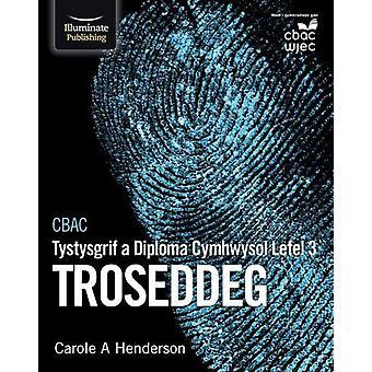 CBAC Tystysgrif a Diploma Cymhwysol Lefel 3 Troseddeg by Carole A. He