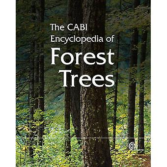 CABI Encyclopedia of Forest Trees The by CAB International